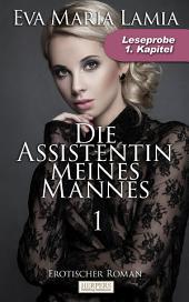 Die Assistentin Meines Mannes - Erotischer Roman: 1. Kapitel - Leseprobe