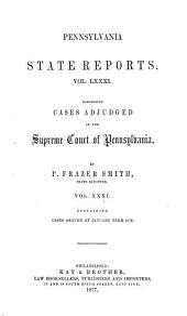 Pennsylvania State Reports: Volume 81