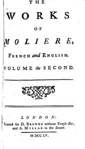 The Works of Molière: French and English. In Ten Volumes, Volume 2