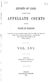 Reports of Cases Decided in the Appellate Courts of the State of Illinois: Volume 56