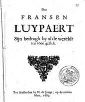 Den Fransen luypaert sijn bedrogh by al de wereldt ten toon gestelt: Volume 1