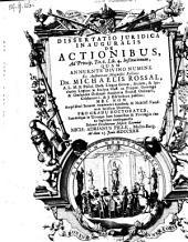 Dissertatio ... de actionibus (etc.)