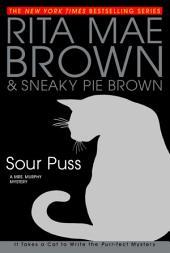 Sour Puss: A Mrs. Murphy Mystery