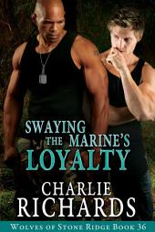 Swaying the Marine's Loyalty