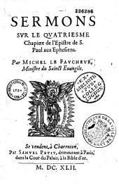 Sermons sur le quatriesme chapitre de l'épistre de S. Paul aux éphesiens par Michel Le Faucheur