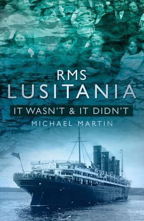 RMS Lusitania  It Wasn t   It Didn t PDF