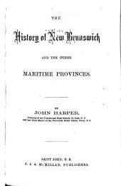 The History of New Brunswick and the Other Maritime Provinces