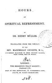 Hours of spiritual refreshment, tr. by M. Geneste