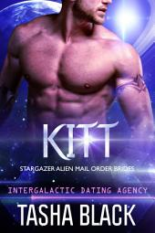 Kitt: Stargazer Alien Mail Order Brides #4 (Intergalactic Dating Agency)