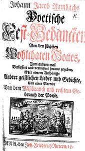 J. J. Rambachs poetische Fest-Gedancken von den höchsten Wohlthaten Gottes, zum andern mal ... vermehret herausgegeben, etc