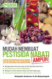 Mudah Membuat Pestisida Nabati Ampuh