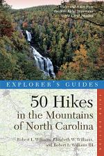Explorer's Guide 50 Hikes in the Mountains of North Carolina (Third Edition) (Explorer's 50 Hikes)