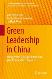 Green Leadership in China: Management Strategies from China's Most Responsible Companies