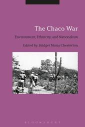 The Chaco War: Environment, Ethnicity, and Nationalism