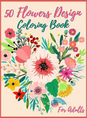 50 Flowers Coloring Book For Adult
