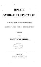 Q. Horativs Flaccvs Ad codices saecvli noni decimique exactvm commentario critico et exegetico: Satirae et epistulae