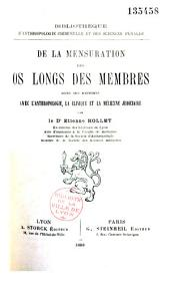 De la mensuration des os longs des membres dans ses rapports avec l'anthropologie, la clinique et la médecine judiciaire