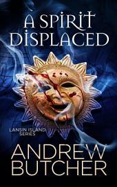 A Spirit Displaced (Lansin Island Paranormal Mysteries 3)