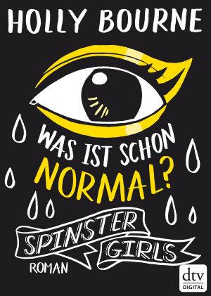 Spinster Girls     Was ist schon normal  PDF