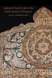 Sephardi Family Life in the Early Modern Diaspora