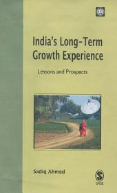India's Long-Term Growth Experience: Lessons and Prospects