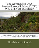 The Adventures of a Revolutionary Soldier  1830  Written by Himself