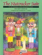 The Nutcracker Suite: For Late Elementary to Early Intermediate Piano