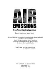 Air Emissions from Animal Feeding Operations: Current Knowledge, Future Needs