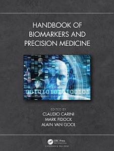 Handbook of Biomarkers and Precision Medicine