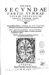 Prima Secundae Partis Summae Sacrae Theologiae...Thomae de Vio Caietani...Commentariis illustrata...