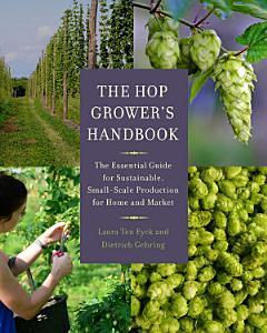 The Hop Grower s Handbook Book