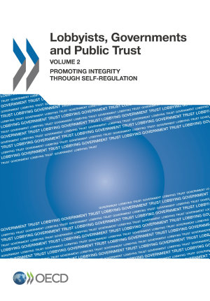Lobbyists  Governments and Public Trust  Volume 2 Promoting Integrity through Self regulation
