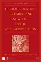 Higher Education  Research  and Knowledge in the Asia Pacific Region PDF
