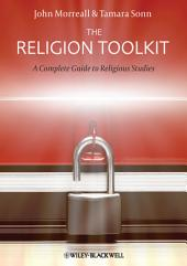 The Religion Toolkit: A Complete Guide to Religious Studies