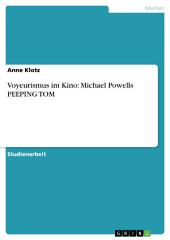 Voyeurismus im Kino: Michael Powells PEEPING TOM