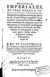 Politicae imperiales et vere heroicae institutiones rhetoricae