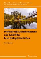 Professionelle Zuh  rkompetenz und Zuh  rfilter beim Dialogdolmetschen PDF