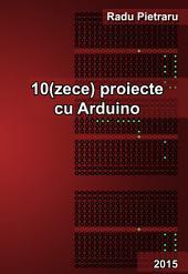 10(zece) proiecte cu Arduino