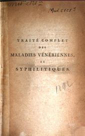 Traité complet sur les symptomes, les effets, la nature et le traitement des maladies syphilitiques: Volume2
