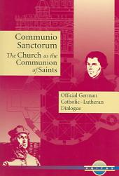 Communio Sanctorum: The Church as the Communion of Saints