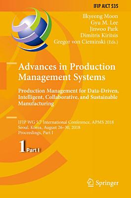Advances in Production Management Systems  Production Management for Data Driven  Intelligent  Collaborative  and Sustainable Manufacturing