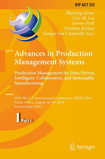 Advances in Production Management Systems  Production Management for Data Driven  Intelligent  Collaborative  and Sustainable Manufacturing PDF