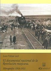 El documental nacional de la revolución mexicana: Filmografía, 1915-1921