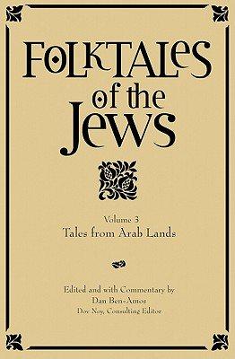 Folktales of the Jews  V  3  Tales from Arab Lands  PDF