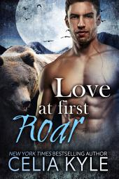 Love at First Roar (Paranormal Shapeshifter Romance)