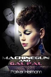Machinegun and Gal Pal : Fantasy Erotica Sex: (Adults Only Erotica)