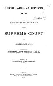 North Carolina Reports: Cases Argued and Determined in the Supreme Court of North Carolina, Volume 99