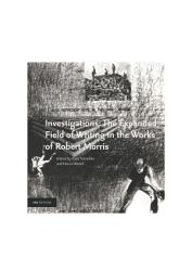 Investigations The Expanded Field Of Writing In The Works Of Robert Morris Book PDF