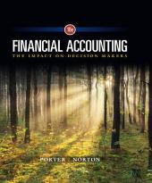 Financial Accounting: The Impact on Decision Makers: Edition 10