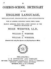 A Common-school Dictionary of the English Language, Explanatory, Pronouncing, and Synonymous: With an Appendix Containing Various Useful Tables